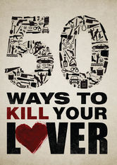 50 Ways to Kill Your Lover Netflix IN (India)